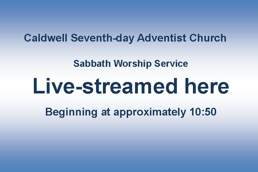 Caldwell - Welcome to the Caldwell Seventh-day Adventist Church!